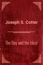 The Boy and the Ideal by Joseph S. Cotter