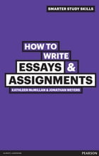 How to Write Essays & Assignments: UEL by Dr Kathleen McMillan
