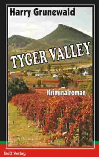 TYGER VALLEY by Harry Grunewald
