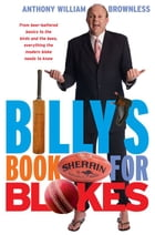 Billy's Book for Blokes by Anthony William Brownless