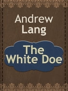 The White Doe by Andrew Lang