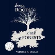 Deep Roots, Dark Forests