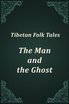 The Man and the Ghost by Tibetan Folk Tales