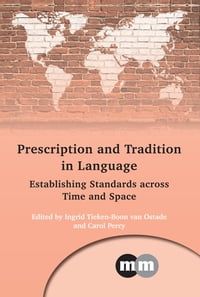 Prescription and Tradition in Language: Establishing Standards across Time and Space