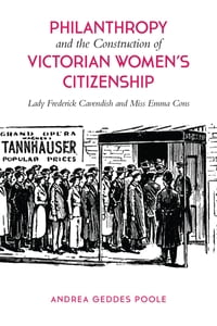 Philanthropy and the Construction of  Victorian Women's Citizenship: Lady Frederick Cavendish and…