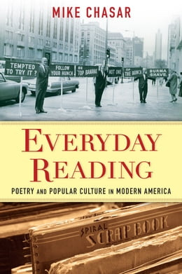Book Everyday Reading: Poetry and Popular Culture in Modern America by Mike Chasar