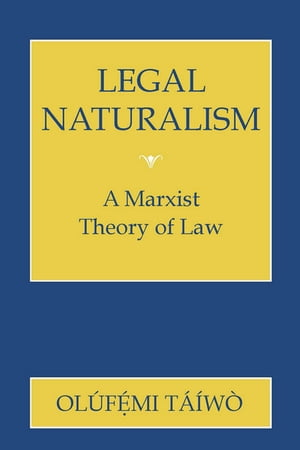 Legal Naturalism A Marxist Theory of Law