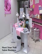 Start Your Nail Salon Business by V.T.