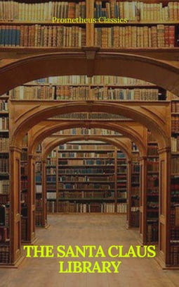 The Santa Claus Library (Illustrated and active TOC)
