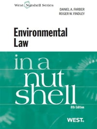 Farber and Findley's Environmental Law in a Nutshell, 8th