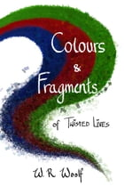 Colours and Fragments by Winona Woolf