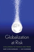 Globalization at Risk by Gary Clyde Hufbauer