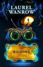 The Binding, Volume Three of The Luminated Threads by Laurel Wanrow