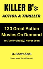 Killer B's: Action & Thriller by D. Scott Apel