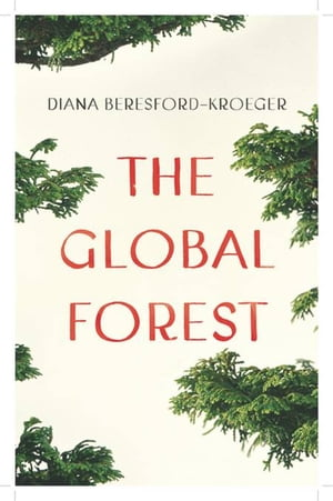 The Global Forest: Forty Ways Trees Can Save Us de Diana Beresford-Kroeger