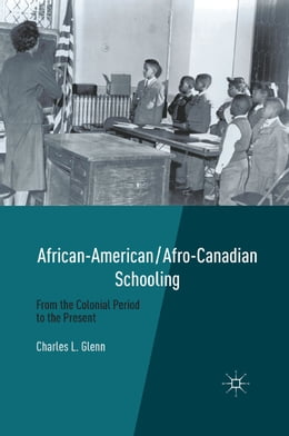 Book African-American/Afro-Canadian Schooling: From the Colonial Period to the Present by C. Glenn