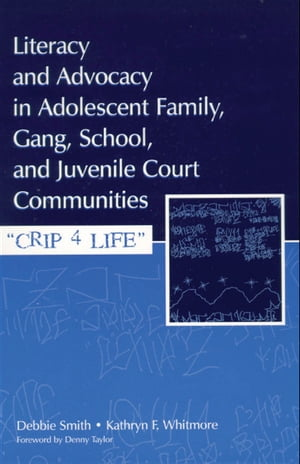 Literacy and Advocacy in Adolescent Family,  Gang,  School,  and Juvenile Court Communities Crip 4 Life
