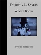 Whose Body? (Lord Peter Wimsey Classic) by Dorothy Leigh Sayers