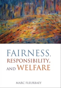 Fairness, Responsibility, and Welfare