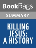 Killing Jesus by Bill O'Reilly and Martin Dugard l Summary & Study Guide by BookRags