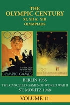 XI, XII & XIII Olympiad: Berlin 1936, St. Moritz 1948 by George Constable