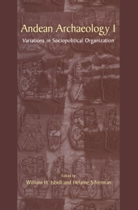Andean Archaeology I: Variations in Sociopolitical Organization