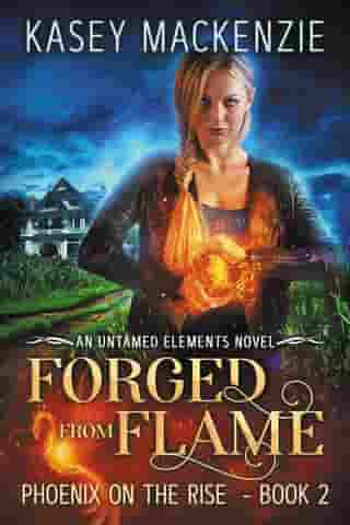 Forged from Flame: Untamed Elements, #2