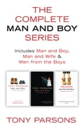 9780007525928 - Tony Parsons: The Complete Man and Boy Trilogy: Man and Boy, Man and Wife, Men From the Boys - Buch