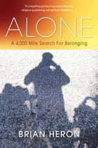 Alone: A 4,000 Mile Search for Belonging by Brian Heron