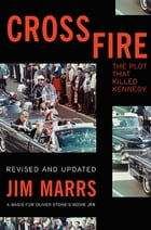 Crossfire: The Plot That Killed Kennedy by Jim Marrs