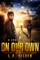 On Our Own by LD Silver