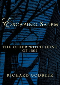 Escaping Salem:The Other Witch Hunt of 1692: The Other Witch Hunt of 1692