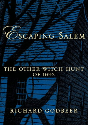 Escaping Salem:The Other Witch Hunt of 1692 The Other Witch Hunt of 1692