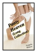 Panty Heaven (Long Collection)x e22b7abf-087a-4c8f-891a-ec34885ef46e