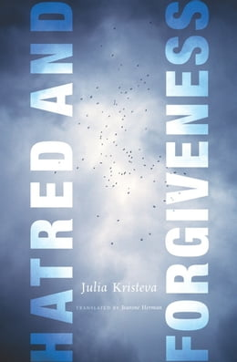Book Hatred and Forgiveness by Julia Kristeva