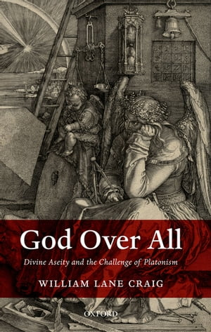 God Over All Divine Aseity and the Challenge of Platonism