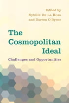 The Cosmopolitan Ideal: Challenges and Opportunities