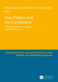 Law, Politics, and the Constitution: New Perspectives from Legal and Political Theory