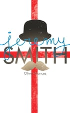 Jeremy Smith: Or something like that by Oliver Frances