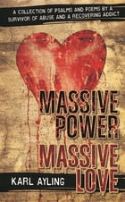 Massive Power Massive Love by Karl Ayling