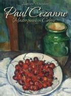 Paul Cezanne: Masterpieces in Colour by Nealson Warshow