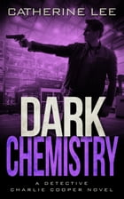 Dark Chemistry by Catherine Lee
