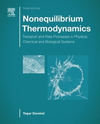 Nonequilibrium Thermodynamics: Transport and Rate Processes in Physical, Chemical and Biological…