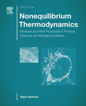 Nonequilibrium Thermodynamics Transport and Rate Processes in Physical,  Chemical and Biological Systems