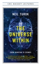 The Universe Within: From Quantum to Cosmos by Neil Turok