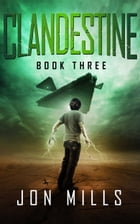 Clandestine (Undisclosed Trilogy, Book 3) by Jon Mills