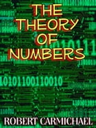 The Theory of Numbers (Higher Mathematics) by Robert Carmichael