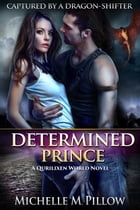 Determined Prince: A Qurilixen World Novel by Michelle M. Pillow