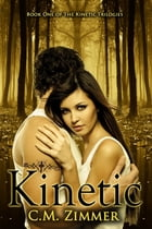 Kinetic by C. M. Zimmer