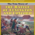 The True Story of the Battle of Lexington and Concord d1f7ef51-02e3-40ab-9d78-0a56299898c6